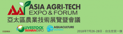 2018 ASIA AGRI TECH EXPO FORUM 2018 7 26 2018 7 28